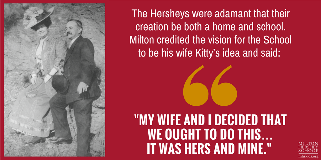 """My wife and I decided that we ought to do this...it was hers and mine."" --Milton Hershey"