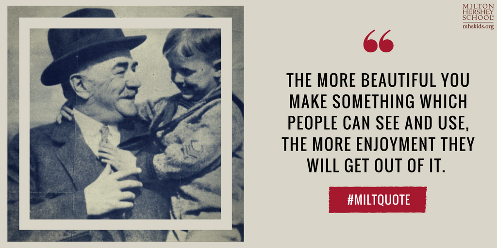 Quote from Milton Hershey