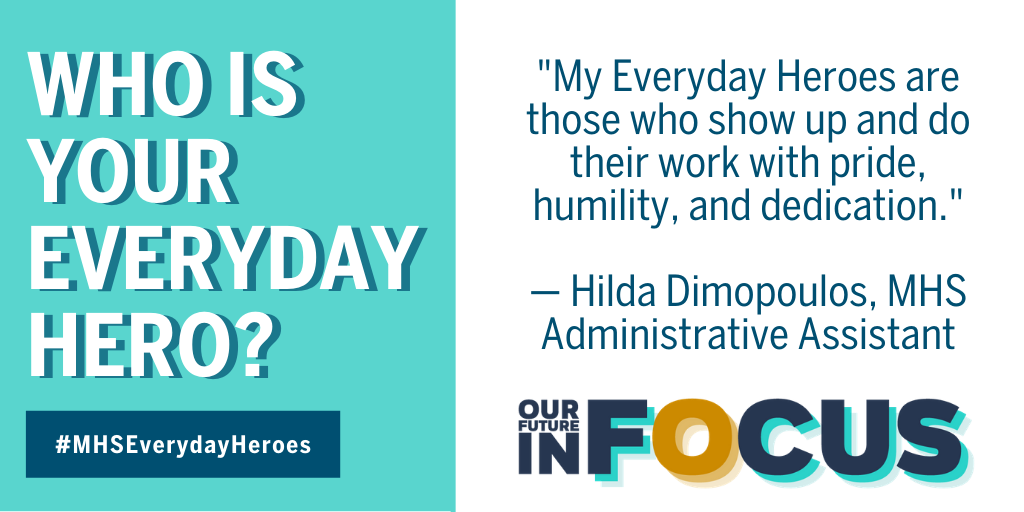 MHS Adminisrative Assistant, Hilda Dimopoulos's Everyday Hero Quote