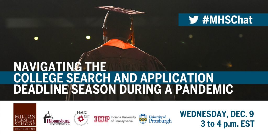 Milton Hershey School to host a Twitter chat on Wednesday, Dec. 9 on navigating the college search and application deadline season during a pandemic.